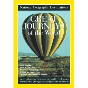 great journeys of the world by national geographic