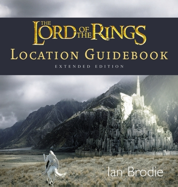 Ian Brodie's The Lord of the Rings: Location Guidebook